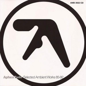 Aphex Twin ‎– Selected Ambient Works 85-92