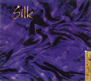 Various ‎– Silk: Recycle Or Die