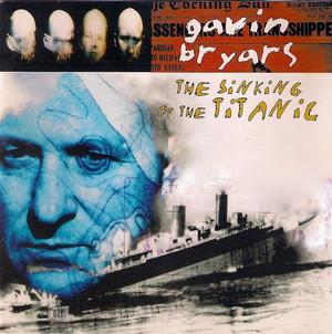 Gavin Bryars – The Sinking Of The Titanic