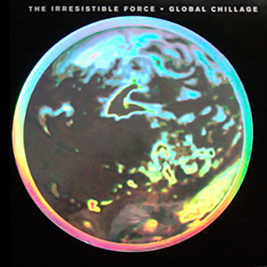 The Irresistible Force ‎– Global Chillage