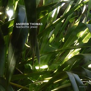 Andrew Thomas – Fearsome Jewel